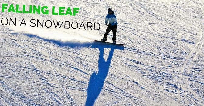 Falling Leaf Snowboarding Technique