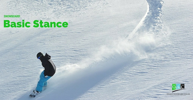 Snowboard Basic Stance – How to Stay in Control All the time!