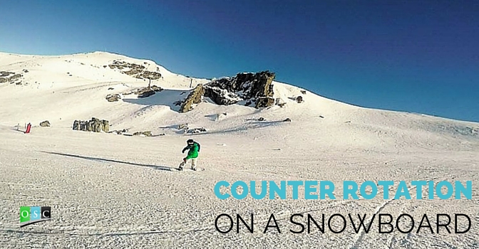 Counter Rotation on a Snowboard – Make it Easy on Yourself!