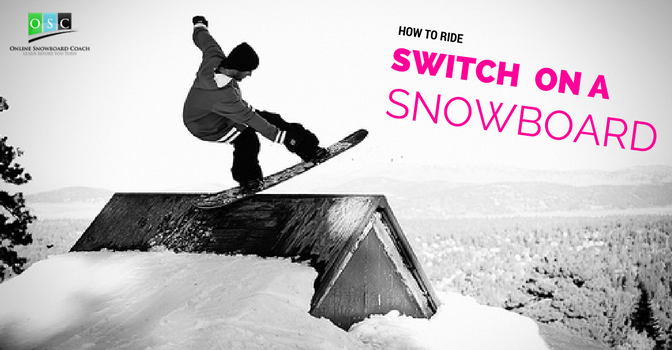 How to Snowboard Switch for Beginners