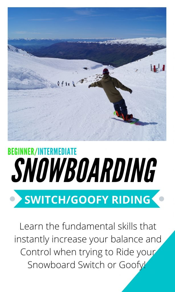 Goofy (switch) snowboarding tutorials